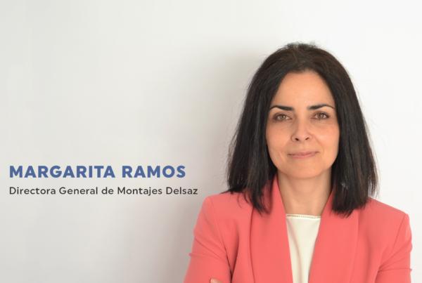 Entrevista a Margarita Ramos, directora general de Montajes Delsaz